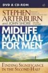 Stephen Arterburn, & John Shore - Midlife Manual For Men