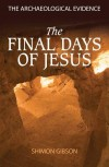 Shimon Gibson - The Final Days Of Jesus