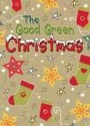 Christina Goodings - The Good Green Christmas