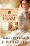 Tracie Peterson, & Judith Miller - A Surrendered Heart (Large Print)