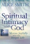 Alice Smith - Spiritual Intimacy With God