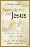 Gary W Moon - Apprenticeship With Jesus