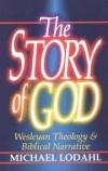 Michael Lodahl - The Story of God