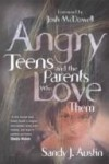 Sandy J. Austin - Angry teens and the parents who love them