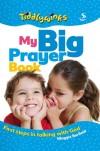Maggie Barfield - Tiddlywinks: My Big Prayer Book