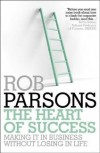 Rob Parsons  - The Heart Of Success