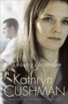 Kathryn Cushman - Leaving Yesterday