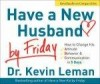 Kevin Leman - Have A New Husband By Friday