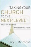 Gary L McIntosh - Taking Your Church To The Next Level