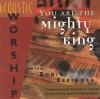 Product Image: Eddie Espinosa - Acoustic Worship With Eddie Espinosa: You Are The Mighty King