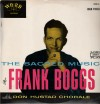 Product Image: Frank Boggs With The Don Hustad Chorale - The Sacred Music Of Frank Boggs