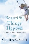 Product Image: Sheila Walsh - Beautiful Things Happen Again When A Woman Trusts God