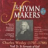 Product Image: The Hymn Makers - Charles Wesley Vol 2: Ye Servants Of God