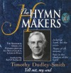 Product Image: The Hymn Makers - Timothy Dudley-Smith: Tell Out, My Soul