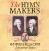 Product Image: The Hymn Makers - John Newton & William Cowper: Amazing Grace