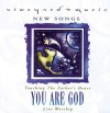 Vineyard Music, Scott Underwood, Mark McCoy - Touching The Father's Heart 31 : You Are God