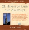 Product Image: Hymn Classics Series - Hymn Classics Vol 1: 22 Hymns Of Faith And Assurance