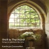 Product Image: Kathryn Crosweller - Still Is The Word: Songs To Celebrate The Lord