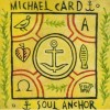 Product Image: Michael Card - Soul Anchor