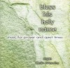 Product Image: Colin Mawby - Bless His Holy Name: Music For Prayer Abd Quiet Times