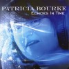 Product Image: Patricia Bourke - Echoes In Time