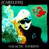 Product Image: Careless - Galactic Tourists