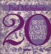 Product Image: Paul Mickelson - 20 Best Loved Gospel Tunes