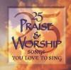 25... - 25 Praise & Worship Songs You Love To Sing