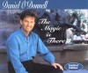 Product Image: Daniel O'Donnell - The Magic Is There