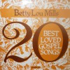 Product Image: Betty Lou Mills - 20 Best Loved Gospel Songs