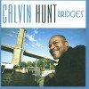 Product Image: Calvin Hunt - Bridges