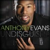 Product Image: Anthony Evans - Undisguised