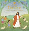 Lois Rock - Our Father And Other Classic Prayers For Children