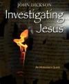 Product Image: John Dickson - Investigating Jesus