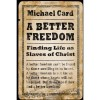 Product Image: Michael Card  - A Better Freedom: Finding Life As Slaves Of Christ