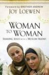 Joy Loewen - Woman To Woman: Sharing Jesus With A Muslim Friend