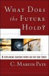 C Marvin Pate - What Does The Future Hold?