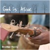 Product Image: Brother Henry - God Is Alive