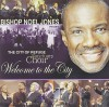 Product Image: Bishop Noel Jones, The City Of Refuge Sanctuary Choir - Welcome To The City