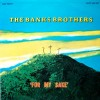 Product Image: The Banks Brothers - For My Sake