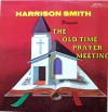 Product Image: Harrison Smith - Presents The Old Time Prayer Meeting