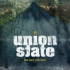 Union State - The Way You Love