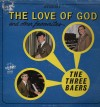 The Three Baers - The Love Of God And Other Favourites