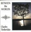 Product Image: Charles Timberlake - Between The Worlds