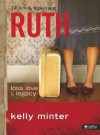 Product Image: Kelly Minter - Ruth: Loss, Love & Legacy