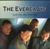Product Image: The Evereadys - Just For My Friends