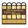 Product Image: Brass Section Of The Metropolitan Opera Orchestra - Metropolitan Opera Brass
