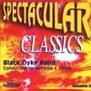 Black Dyke Band - Spectacular Classics Vol 3