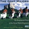 Regimental Band Of The Royal Welsh - The Goat Majors