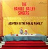 Product Image: The Harold Bailey Singers - Adopted In The Royal Family